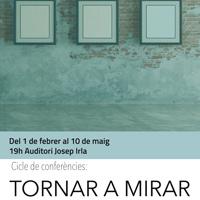 Cicle de conferència 'Tornar a mirar' - Girona 2018