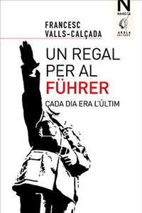 Llibre 'Un regal per al Führer. Cada dia era l'últim'