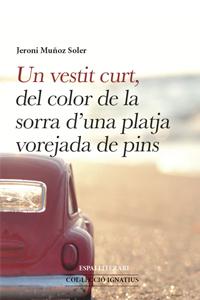 Un vestit curt, del color de la sorra d'una platja vorejada de pins, de Jeroni Muñoz