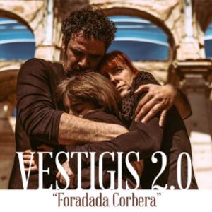 Teatre 'Vestigis 2.0: Foradada Corbera'