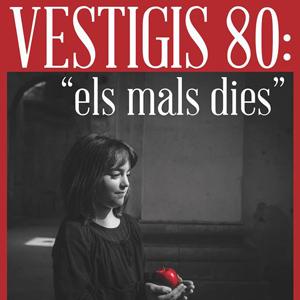 Teatre 'Vestigis 80: Els mals dies'