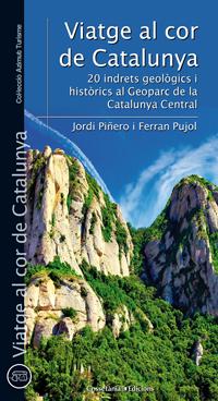 Viatge al cor de Catalunya, 20 indrets geològics i històrics al Geoparc de la Catalunya Central