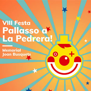 VIII Festa Pallasso a La Pedrera - Barcelona 2019