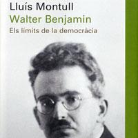 Llibre 'Walter Benjamin. Els límits de la democràcia' de Lluís Montull