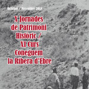 X Jornades de Patrimoni Històric - XI Curs Coneguem la Ribera d'Ebre - Flix 2018