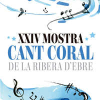 XXIV Mostra de Cant Coral de la Ribera d'Ebre - 2018
