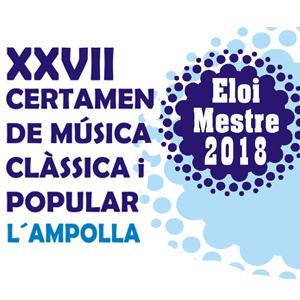 XXVII Certamen de música clàssica i popular 'Eloi Mestre' - L'Ampolla 2018