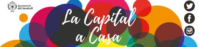 La Capital a Casa - El Vendrell