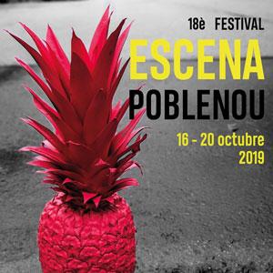 18è Festival Escena Poblenou - Barcelona 2019