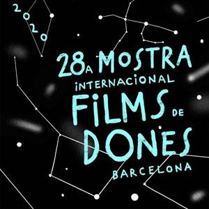 28a Mostra Internacional de Films de Dones - Barcelona 2020