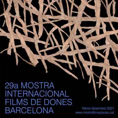 29a Mostra Internacional de Films de Dones - Barcelona 2021