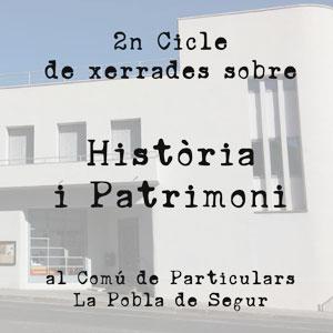 2n Cicle de xerrades sobre Història i Patrimoni dels Pallars - La Pobla de Segur 2019