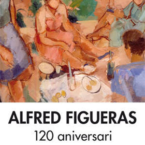 Exposició 'Alfred Figueras. 120 aniversari'