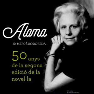 Exposició 'Aloma, de Mercè Rodoreda. 50 anys de la segona edició de la novel·la'