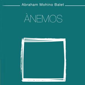 Llibre 'Ànemos' d'Abraham Mohino Balet