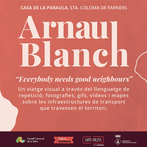 Exposició 'Everybody needs good neighbours' d'Arnau Blanch