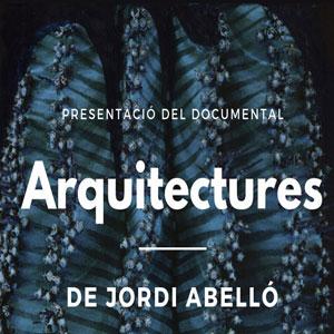 Documental 'Arquitectures' - Jordi Abelló