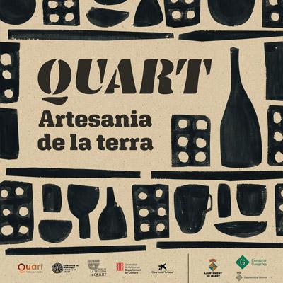 Quart: Artesania de la terra, Quart, 2021