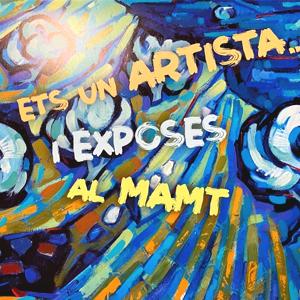Exposició 'Ets un artista i exposes al MAMT' a Tarragona, 2019