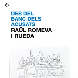Llibre 'Des del banc dels acusats' de Raül Romeva