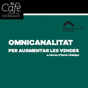 El Cafè de la Federació: 'Omnicanalitat per augmentar les vendes' - Tortosa 2019