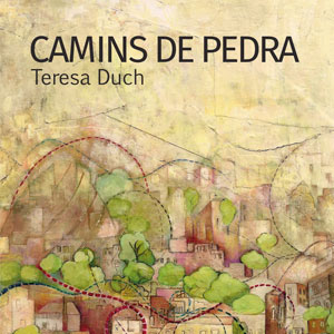 Llibre 'Camins de Pedra' de Teresa Duch