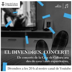Els divendres, concert!, Casa de Cultura, Girona, 2020