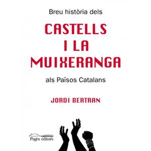 Breu història dels Castells i la Muixeranga