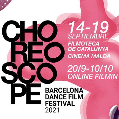 Choreoscope, Festival Internacional de Cinema de Dansa - Barcelona 2021
