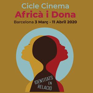 Cicle de Cinema Africà i Dona - Barcelona 2020