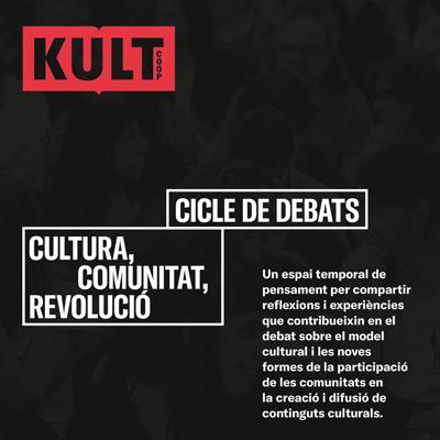 Cicle de debats KULT - Barcelona 2021