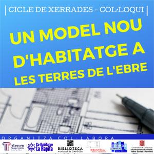 Cicle de xerrades-col·loqui 'Un model nou d'habitatge a les Terres de l'Ebre' - 2020
