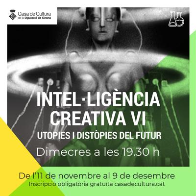 Cicle 'Intel·ligència Creativa', Casa de Cultura, Girona, 2020