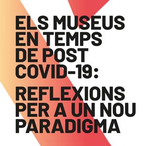 Cicle de debats 'Els museus en temps de postcovid-19' de la Xarxa de Museus d'Art de Catalunya, 2020