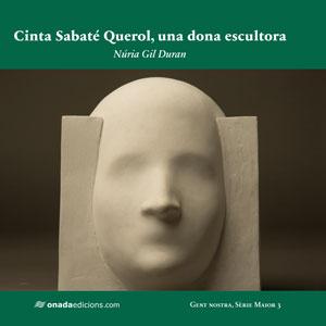 Llibre 'Cinta Sabaté Querol, una dona escultora' de Núria Gil Duran
