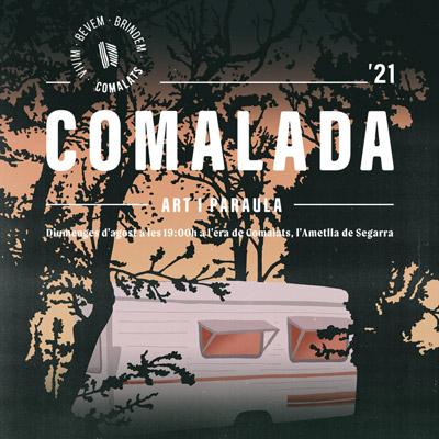 Festival Comalada Art & Paraula, L'Ametlla de Segarra, 2021