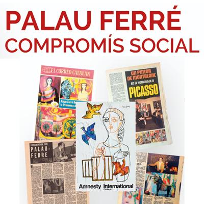 Exposició 'Palau Ferré. Compromís social' - Museu d'Història de Catalunya 2021