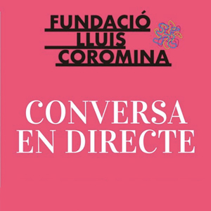 Cicle Converses en Directe, Fundació Lluís Coromines, On line, 2020