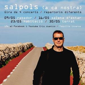 Salpols (a ca nostra), concerts de Cris Juanico, 2020