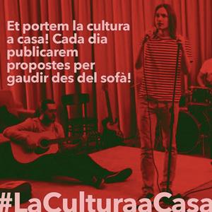 La Cultura a Casa, confinament, Cultura
