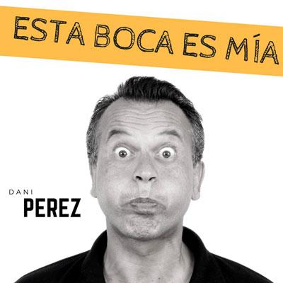 Dani Pérez - Esta boca es mía
