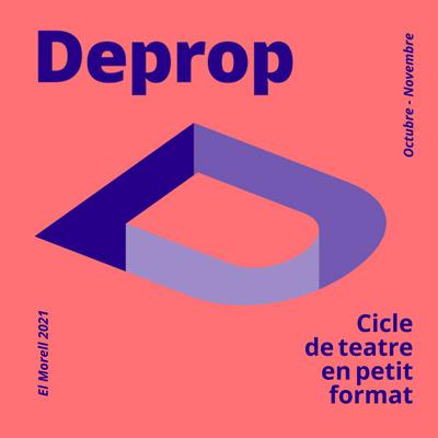 Cicle Deprop, teatre en petit format, El Morell, 2021