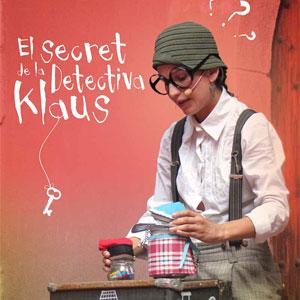 Espectacle familiar 'El secret de la detectiva Klaus' a càrrec d'Engruna Teatre
