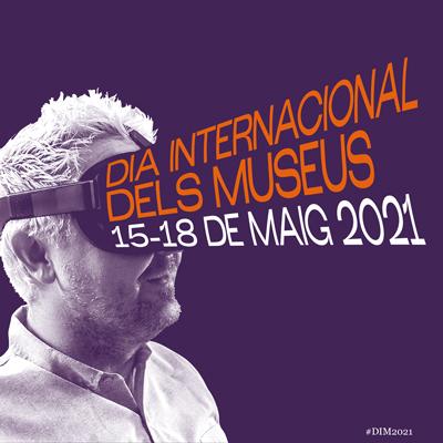 Dia Internacional dels Museus - 2021