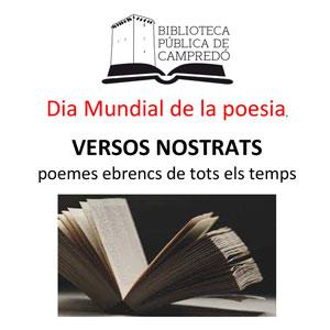 Dia Mundial de la Poesia 'Versos nostrats' - Campredó 2019