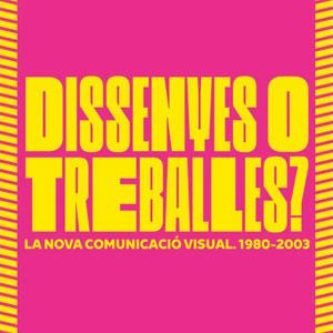 Exposició 'Dissenyes o treballes? La nova comunicació visual. 1980-2003' - Museu del Disseny de Barcelona