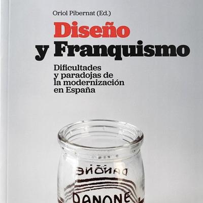 Llibre 'Diseñoyfranquismo. Dificultadesyparadojasde lamodernizaciónenEspaña' (Experimenta) d'Oriol Pibernat