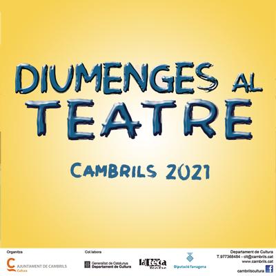 Cicle Diumenges al Teatre, Cambrils, 2021