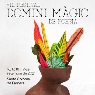VIII Festival Domini Màgic de Poesia - Santa Coloma de Farners 2021