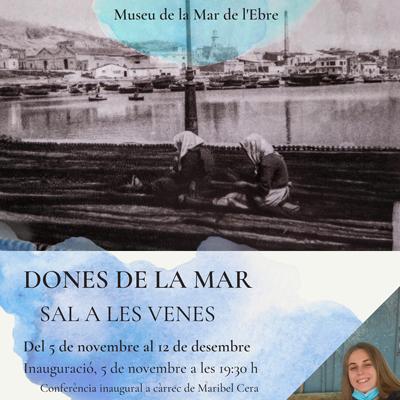 Exposició 'Dones de la Mar. Sal a les venes' - Museu de la Mar de l'Ebre 2021